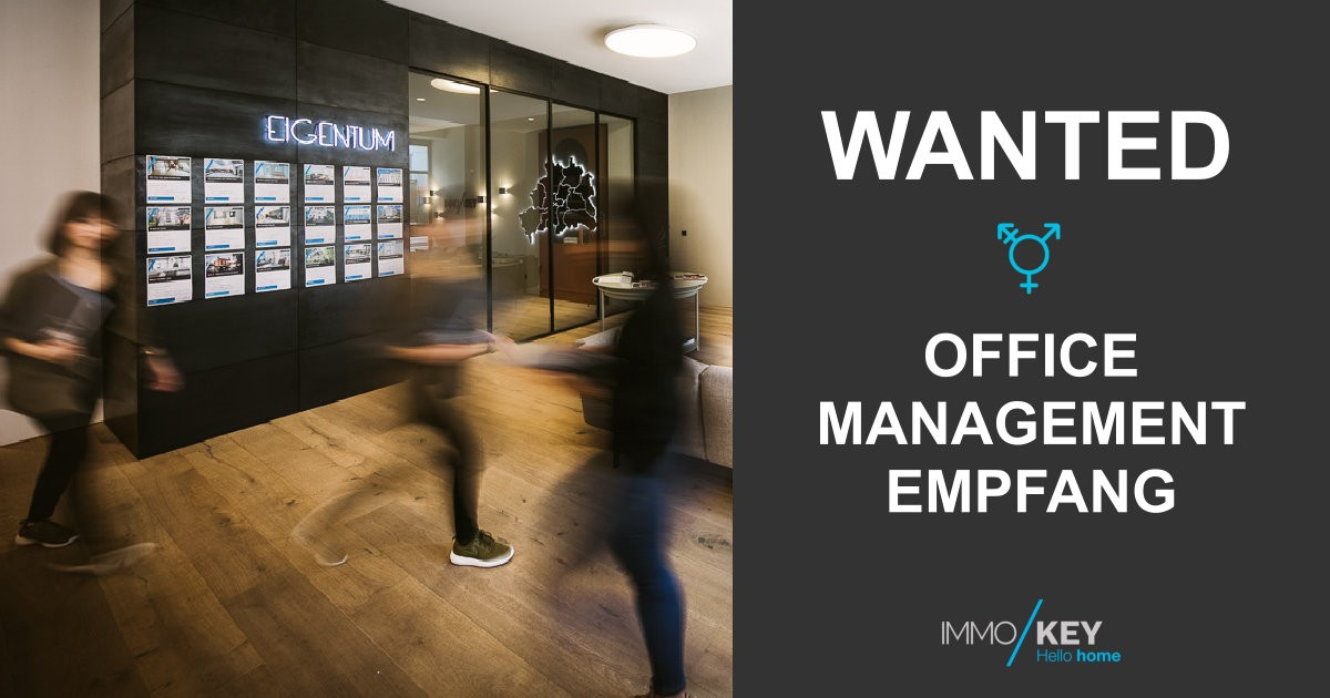 IMMO/KEY sucht - Office Management / Empfang (m/w/d)